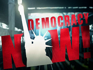 ...Democracy Now?
